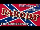 Dixie (Confederate States of America) Parody, ThDubya