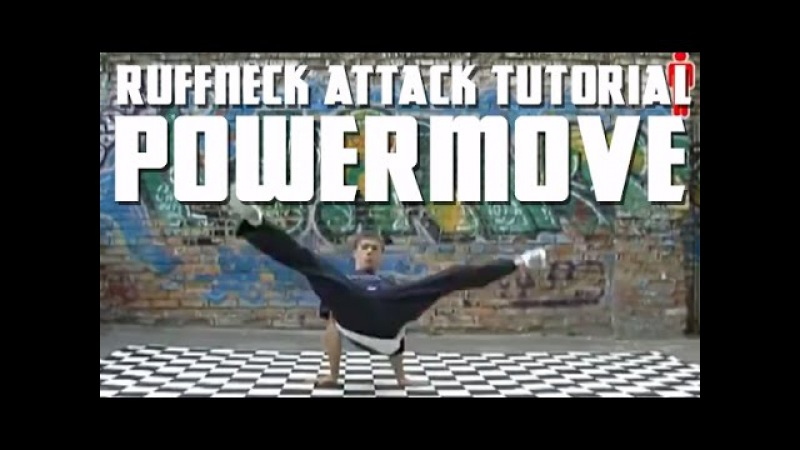 How to Breakdance - Ruffneck Attack Tutorial - Powermove Level