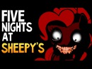 Five Nights at Sheepys - ПОНИ АНИМАТРОНИКИ