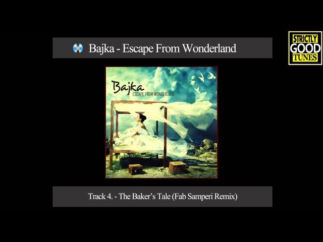 04. Bajka (Escape From Wonderland) 2010 - The Baker's Tale (Fab Samperi Remix)