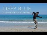 DEEP BLUE - DANSE DES 5 RYTHMES de Gabrielle Roth - 5RHYTHMS from Gabrielle Roth