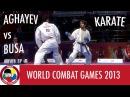 Karate Men's Kumite -75kg. AGHAYEV vs BUSA. World Combat Games 2013