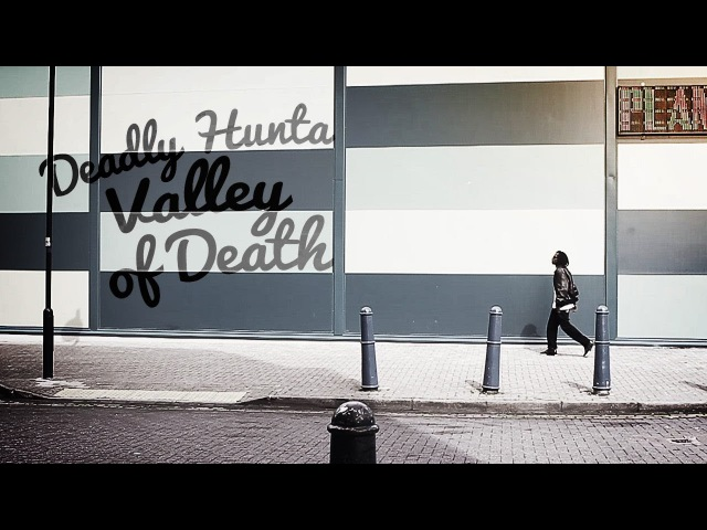 DEADLY HUNTA - VALLEY OF DEATH | OFFICIAL VIDEO