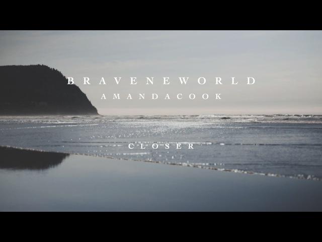 Closer (Official Lyric Video) - Amanda Cook | Brave New World