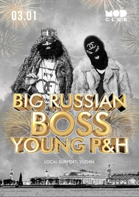 BIG RUSSIAN BOSS x YOUNG P&H / 3.01.2015 @ MOD