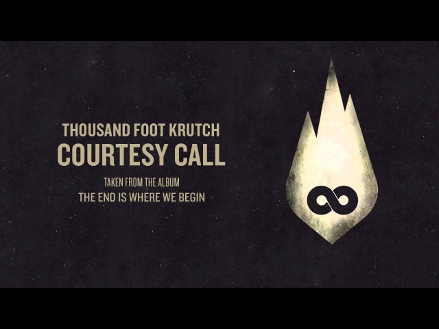 Thousand Foot Krutch Courtesy Call (Official Audio)