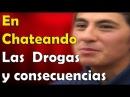 Drogas y Jóvenes | Peligro Inminente | En Chateando