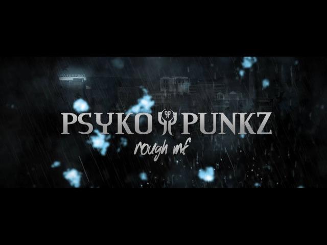 Psyko Punkz - Rough MF (Official Videoclip) » Freewka.com - Смотреть онлайн в хорощем качестве