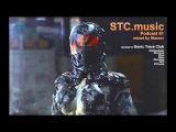 STC.music Podcast 61- mix by Stazavr (Drum&ampBass, Neurofunk, Drumstep, Deep, Bass)
