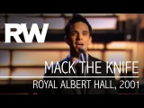 Robbie Williams  Mack The Knife  Live At The Albert 2001