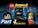 Lego Batman 2: DC Super Heroes: Part 4