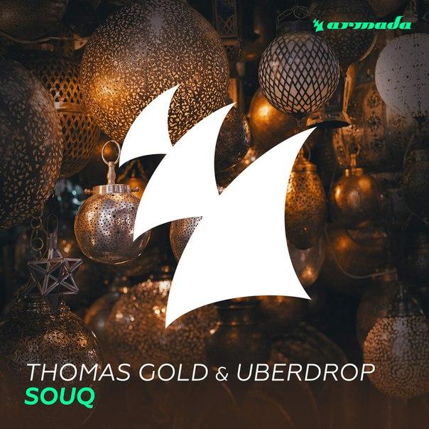 Thomas Gold & Uberdrop – Souq (Original Mix)