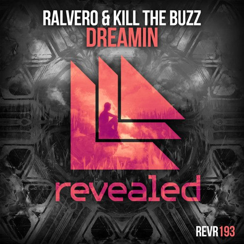 Ralvero & Kill The Buzz – Dreamin (Original Mix)