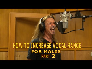 How To Increase Vocal Range for Males - Part 2