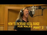 How To Increase Vocal Range for Males - Part 3 - Ken Tamplin Vocal Academy
