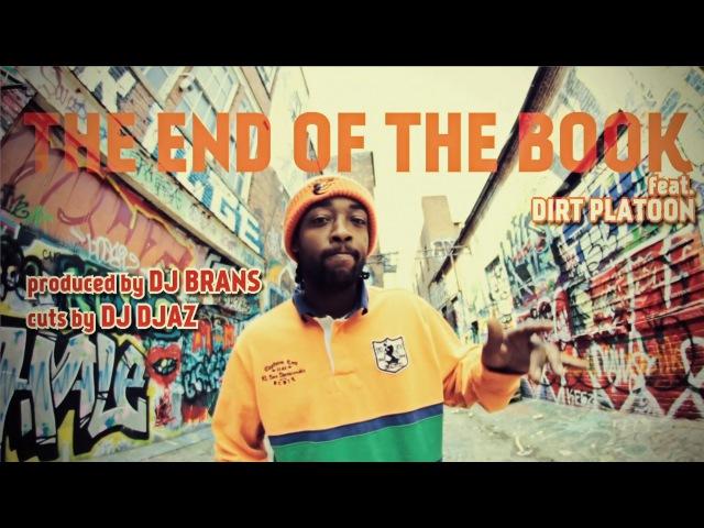 FEL SWEETENBERG feat DIRT PLATOON THE END OF THE BOOK prod by DJ BRANS cuts by DJ DJAZ