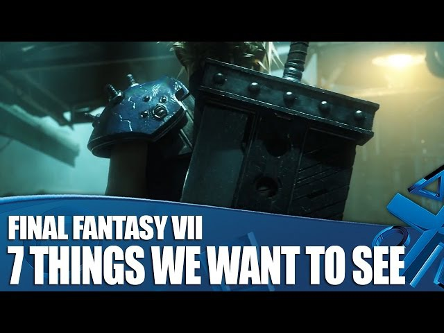 Final Fantasy VII Remake: 7 Things We Want To See