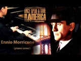 Ennio Morricone Once Upon a Time in America (piano cover)