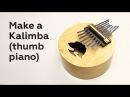 Make a Kalimba (thumb piano)