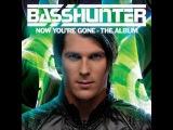 Basshunter Now You're Gone Full Album