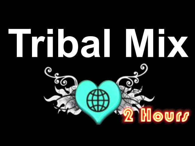 Tribal Mix Tribal Dance: 2 Hours of Best Tribal Music and Tribal Drums Instrumental Video