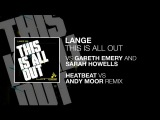 Lange - This Is All Out (vs. Gareth Emery) (Heatbeat vs. Andy Moor Remix) (Lange Mash Up)