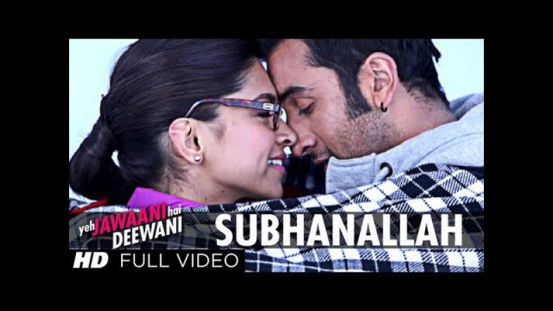 Subhanallah Yeh Jawaani Hai Deewani Full Video Song | Ranbir Kapoor, Deepika Padukone