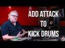 Add Attack to Kick Drums - Into The Lair #131