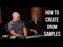 How To Create Drum Samples (Part 2) - Into The Lair #126