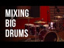 Mixing Big Drums - Into The Lair #119