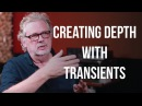 Creating Depth with Transients - Into The Lair #130