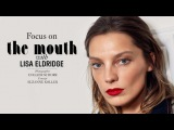 Focus on the mouth with Lisa Eldridge