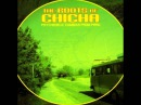 Roots of chicha - psychedelic cumbias from peru part 1(2007) FULL ALBUM