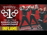 INFLAME @ RDC15 Project818 Russian Dance Championship 2015