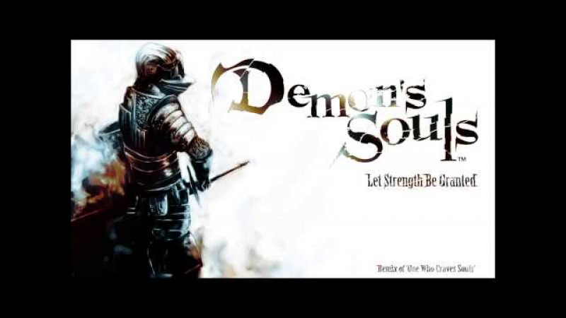 Demon's Souls Remix - Let Strength Be Granted