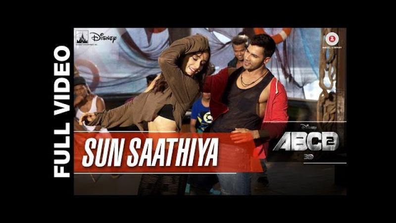 Sun Saathiya Full Video | Disney's ABCD 2 | Varun Dhawan Shraddha Kapoor | Sachin Jigar | love song