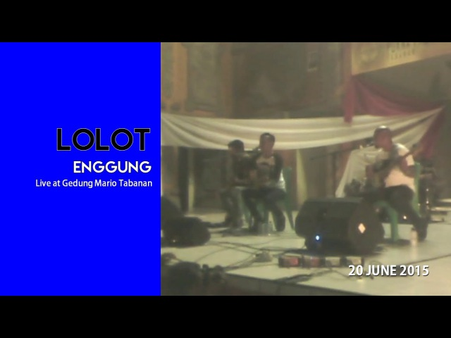 Lolot Enggung Live at PATAKA Gedung Mario Tabanan