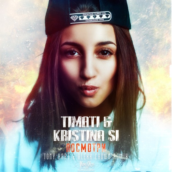 Timati & Kristina Si – Посмотри (Tony Kart & Alexx Crown Remix)