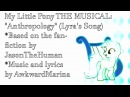 My Little Pony The MUSICAL! Anthropology Lyras Song