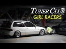 Osaka JDM Girls with Tricked Honda Civics - Tuner Club Eps.4
