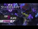 StarCraft II: Top 5 Plays - Episode 2