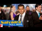Saiyaara - Full Song  Ek Tha Tiger  Salman Khan  Katrina Kaif  Mohit Chauhan  Taraannum Mallik