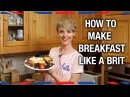 How to Make Breakfast Like a Brit - Anglophenia Ep 32