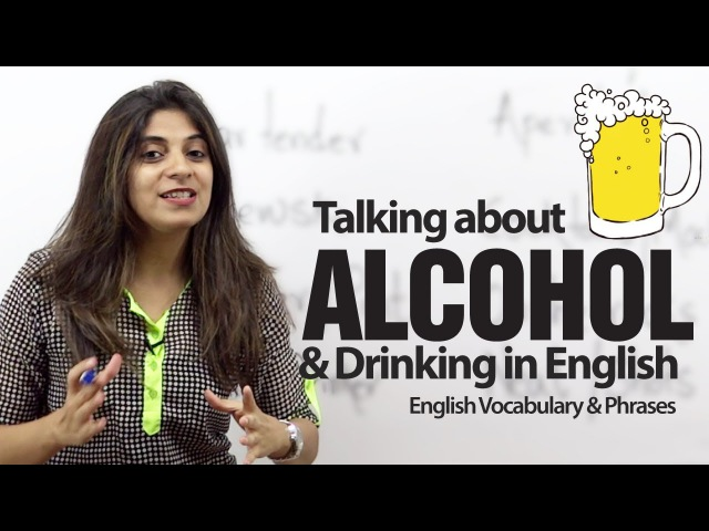Talking about Alcohol Drinking in English -- Advanced English vocabulary lesson.