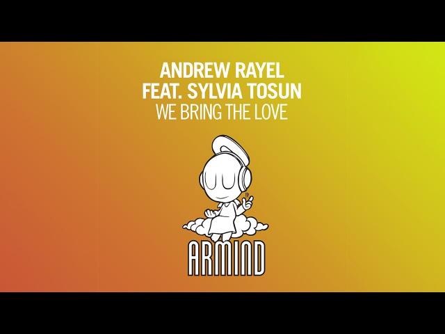 Andrew Rayel feat. Sylvia Tosun - We Bring The Love (Original Mix)