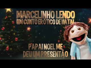 Marcelinho lendo um conto erótico de Natal - Papai Noel me deu um PRESENTÃO