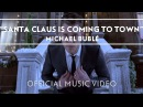 Michael Bublé Santa Claus Is Coming To Town Official Music Video