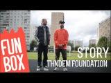 FUNBOX STORY  TAHDEM FOUNDATION