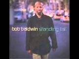 Bob Baldwin - Stand Tall