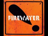 Firewater - Up From The Underground